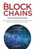 Jean-Guillaume Dumas et Pascal Lafourcade - Les blockchains en 50 questions - Comprendre le fonctionnement et les enjeux de cette technologie innovante.