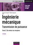 Francis Esnault et David Coquard - Ingénierie mécanique - Transmission de puissance - Tome 2, Du moteur au récepteur.