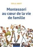 Odile Anot - Montessori au coeur de la vie de famille.
