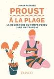 Johan Faerber - Proust à la plage - La Recherche du temps perdu dans un transat.