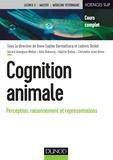 Anne-Sophie Darmaillacq et Ludovic Dickel - Cognition animale - Perception, raisonnement et représentations.