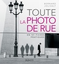 Bernard Jolivalt - Toute la photo de rue - en 101 fiches pratiques.
