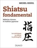 Michel Odoul - Shiatsu fondamental - Médecine chinoise et tradition japonaise.