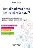 Thierry Alhalel - Des kilomètres dans une cuillère à café ? - Posez-vous les bonnes questions pour des résultats qui tiennent la route !.