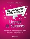 Thibaud Etienne - Tous les pré-requis pour réussir en Licence de Sciences - Maths pour les sciences, physique, chimie, géosciences, sciences de la vie.