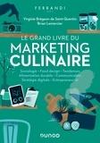 Virginie Brégeon de Saint-Quentin et Brian Lemercier - Le grand livre du marketing culinaire.