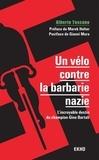 Alberto Toscano - Un vélo contre la barbarie nazie - L'incroyable destin du champion Gino Bartali.