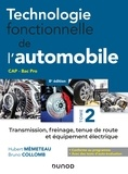 Hubert Mèmeteau et Bruno Collomb - Technologie fonctionnelle de l'automobile - Tome 2 - 7e éd. - Transmission, freinage, tenue de route et équipement électrique.