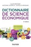 Alain Beitone et Antoine Cazorla - Dictionnaire de science économique - 6e éd..