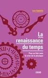 Lee Smolin - La renaissance du Temps - Pour en finir avec la crise de la physique.