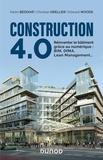 Karim Beddiar et Christian Grellier - Construction 4.0 - Reinventer le bâtiment grâce au numérique : BIM, DfMA, Lean Management....