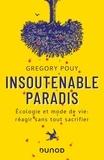 Grégory Pouy - Insoutenable paradis - Ecologie et mode de vie : réagir sans tout sacrifier.