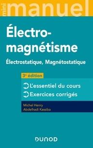 Michel Henry et Abdelhadi Kassiba - Mini manuel d'électromagnétisme - Electrostatique, Magnétostatique.