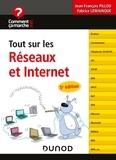 Jean-François Pillou et Fabrice Lemainque - Tout sur les Réseaux et Internet.