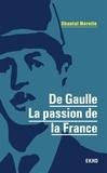 Chantal Morelle - De Gaulle - La passion de la France.