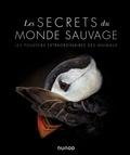 Dunod - Les secrets du monde sauvage - Les pouvoirs extraordinaires des animaux.