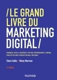 Claire Gallic et Rémy Marrone - Le grand livre du marketing digital.