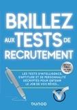 Dunod - Brillez aux tests de recrutement - Les tests d'intelligence, d'aptitude et de personnalité décryptés pour obtenir le job de vos rêves....