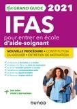 Corinne Pelletier et Charlotte Rousseau - Mon Grand Guide IFAS 2021 pour entrer en école d'aide-soignant - Nouvelle procédure.
