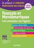 Frédérique Saez et Christel Le Bellec - Français et mathématiques - Les annales corrigées - CRPE 2021 - Sessions 2015 à 2020.