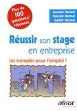 Réussir son stage en entreprise : Un tremplin pour l'emploi ! / Laurent Hermel, Gaëlle Hermel, Pascale Hermel   Hermel, Laurent (1947-....). Auteur