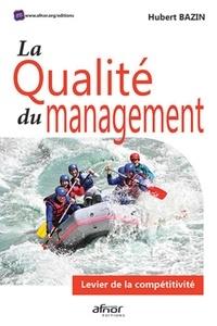 Hubert Bazin - La qualité du management - Levier de la compétitivité.