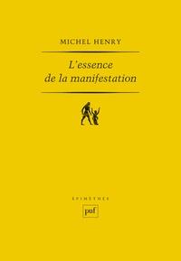 Michel Henry - L'essence de la manifestation.