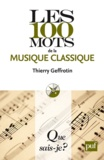 Thierry Geffrotin - Les 100 mots de la musique classique.
