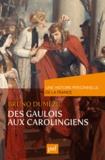 Des Gaulois aux Carolingiens : du Ier au IXe siècle / Bruno Dumézil | Dumézil, Bruno. Auteur