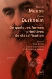 Marcel Mauss et Emile Durkheim - De quelques formes primitives de classification - Contribution à l'étude des représentations collectives.