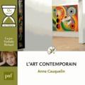 Anne Cauquelin - L'art contemporain. 1 CD audio