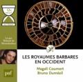 Magali Coumert et Bruno Dumézil - Les royaumes barbares en Occident. 1 CD audio