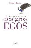 Edouard Launet - Le petit livre des gros égos.