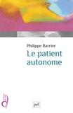 Philippe Barrier - Le patient autonome.
