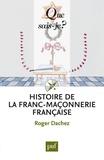 Roger Dachez - Histoire de la franc-maçonnerie française.
