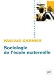 Pascale Garnier - Sociologie de l'école maternelle.