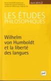Denis Thouard - Les études philosophiques N° 2, Avril 2015 : Wilhelm von Humboldt et la liberté des langues.