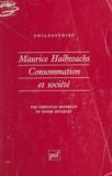 Roger Establet et Christian Baudelot - MAURICE HALBWACHS. - Consommation et société.