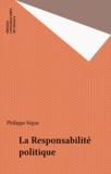 Philippe Ségur - La responsabilité politique.