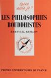 Emmanuel Guillon - Les philosophies bouddhistes.