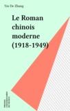 Yinde Zhang - Le roman chinois moderne - 1918-1949.