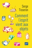 Serge Tisseron - Comment l'esprit vient aux objets.