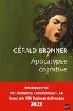 Gérald Bronner - Apocalypse cognitive.