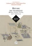 Guillaume Carnino et Liliane Hilaire-Pérez - Histoire des techniques - Mondes, sociétés, cultures - XVIe-XVIIIe siècle.