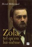 Henri Mitterand - Zola tel qu'en lui-même.