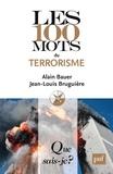 Alain Bauer et Jean-Louis Bruguière - Les 100 mots du terrorisme.