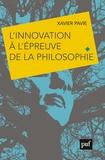 Xavier Pavie - L'innovation à l'épreuve de la philosophie - Le choix d'un avenir humainement durable ?.