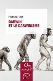 Patrick Tort - Darwin et le darwinisme.