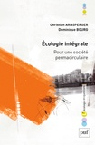 Christian Arnsperger et Dominique Bourg - Ecologie intégrale - Pour une société permacirculaire.