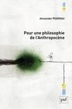 Alexander Federau - Pour une philosophie de l'anthropocène.